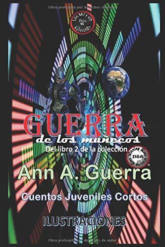 GUERRA de los munecos: Del Libro 2 de la coleccion par Ms. Ann A. Guerra