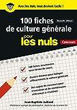 100 fiches de culture générale pour les Nuls Concours, 2e éd...