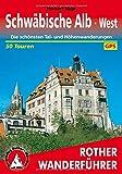 Schwäbische Alb West: Die schönsten Tal- und Höhenwanderungen. 50 Touren. Mit GPS-Tracks. (Rother Wanderführer) - Herbert Mayr