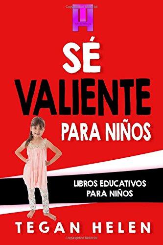Se Valiente para ninos: Libros educativos para niños: Volume 3
