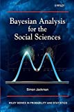 Bayesian Analysis for the Social Sciences (Wiley Series in Probability and Statistics)