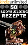 Bodybuilding Rezepte: Das Fitness Koc...