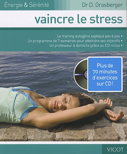 Vaincre le stress (1CD audio) par Delia Grasberger