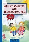 Willkommens- und Kennenlernspiele (Die Praxisreihe für Kiga und Kita) (Die Praxisreihe für Kindergarten und Kita)