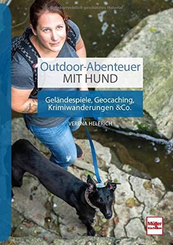 Outdoor-Abenteuer mit Hund: Geländespiele, Geocaching, Krimiwanderungen & Co. (Antik-hund-bücher)