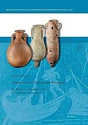 Amphoren aus Cambodunum / Kempten: Ein Beitrag zur Handelsgeschichte der römischen Provinz Raetia (Münchner Beiträge zur Provinzialrömischen Archäologie)