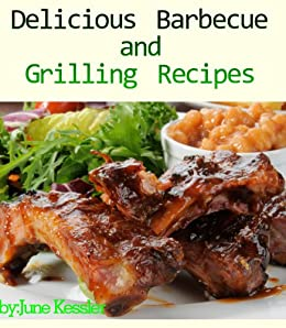Delicious Barbecue and Grilling (Delicious Mini Book Book 3) (English Edition) par [Kessler, June]