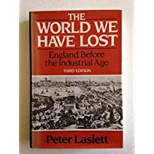 The World We Have Lost: England Before the Industrial Age by Peter Laslett (1984-05-03)