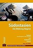 Stefan Loose Travel Handbücher Südostasien - Die Mekong-Region - Jan Düker