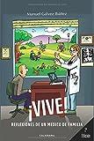 ¡VIVE!: Reflexiones de un médico de familia (Caligrama, Band 401001)