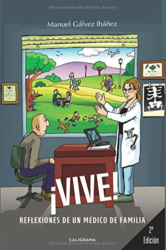 ¡VIVE!: Reflexiones de un médico de familia (Caligrama) por Manuel Gálvez Ibáñez