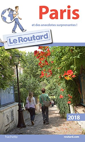 Guide du Routard Paris 2018: (et des anecdotes surprenantes)