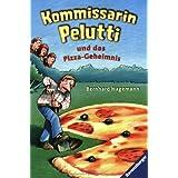 Kommissarin Pelutti und das Pizza-Geheimnis (Ravensburger Taschenbücher)