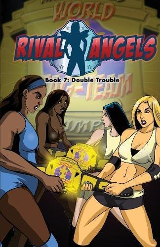 Rival Angels: Season 3 Volume 1: Book 7: Double Trouble