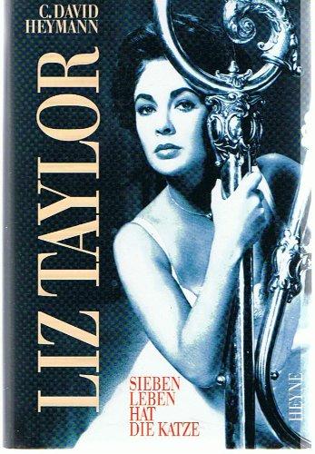 Liz Taylor. Sieben Leben hat die Katze. Biographie