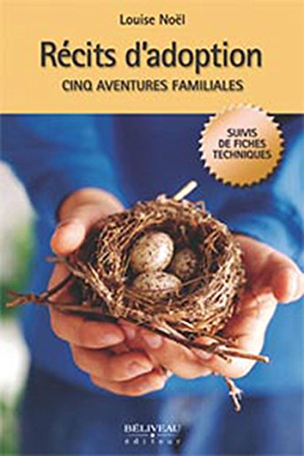 Récits d'adoption - Cinq aventures familiales