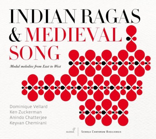 Indian Ragas & Medieval Song - Modal Melodies from East to West