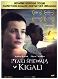 Birds Are Singing in Kigali / Ptaki spiewaja w Kigali [DVD] (English subtitles)