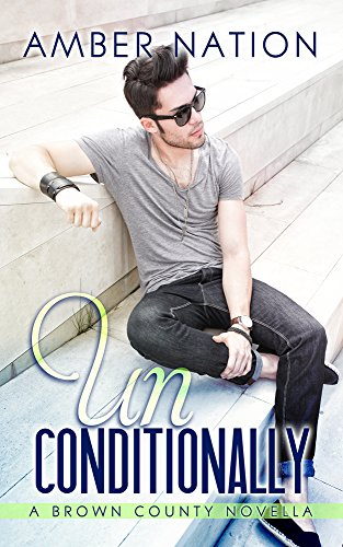 Unconditionally (Brown County Book 4) (English Edition) (Amber Nation Books)