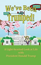 We've Been Trumped! by Assorted Authors (2016-09-28)