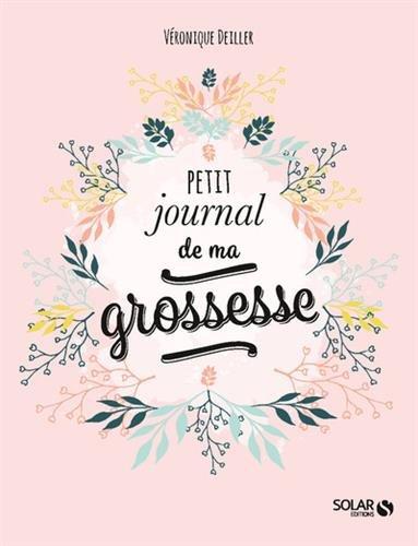 Petit journal de ma grossesse par Véronique DEILLER