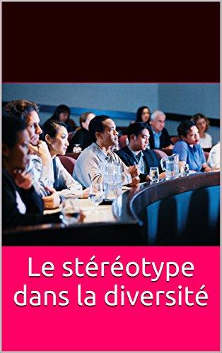 Le stéréotype dans la diversité: Nouvelles perspectives (multi-LEARN institute: Research and Development t. 1)