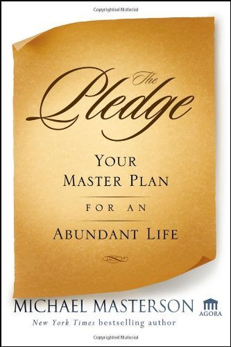 the-pledge-your-master-plan-for-an-abundant-life-by-michael-masterson-2010-11-09