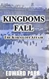 Front cover for the book Kingdoms Fall - The Korniloff Affair by Edward Parr