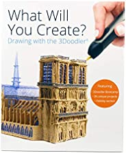 3Doodler - What Will You Create  3Doodler Book