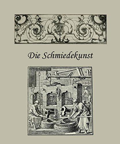 Die Schmiedekunst bis zum Ausgang des 18. Jahrhunderts mit vielen Abbildungen auf PDF CD -