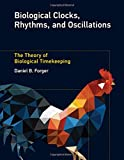 Biological Clocks, Rhythms, and Oscillations – The Theory of Biological Timekeeping (The MIT Press)