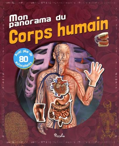 Mon panorama du corps humain : Avec plus de 80 autocollants par Piccolia
