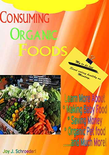 For sale Consuming Organic Foods: Learn Why Food Better For You, Foods, Economic Impacts,