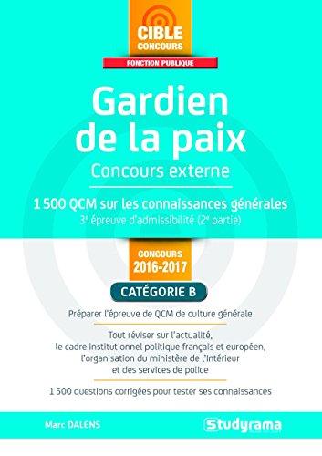Gardien de la paix 2016-2017, concours externe : 1500 qcm sur les connaissances générales