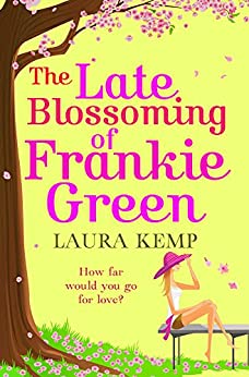 The Late Blossoming of Frankie Green: A hilarious romantic comedy by [Kemp, Laura]