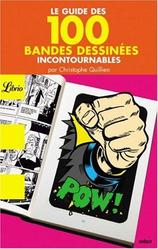 Le guide des 100 bandes dessinées incontournables