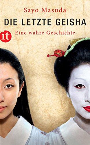 Die letzte Geisha: Eine wahre Geschichte (insel taschenbuch)