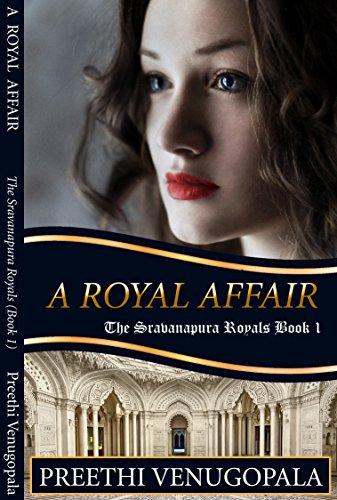 A royal affair the sravanapura royals ebook preethi venugopala a royal affair the sravanapura royals by venugopala preethi fandeluxe PDF