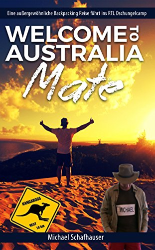 Welcome to Australia Mate: Work and Travel in Australien