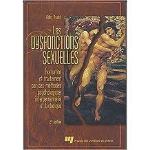 Les dysfonctions sexuelles : Evaluation et traitement par des méthodes psychologique. interpersonnelle et biologique. de Trudel. Gilles (2005) Broché