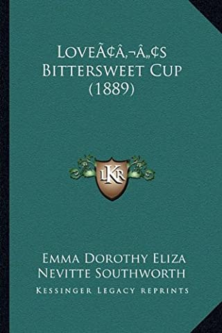 Loveacentsa -A Centss Bittersweet Cup (1889)