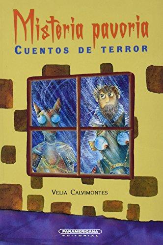Misteria pavoria/Pavoria Mystery: Cuentos de Terror/Horror stories por Velia Calvimontes