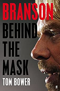Branson: Behind the Mask by [Bower, Tom]