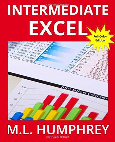 Intermediate Excel: Full-Color Version (Excel Essentials, Band 2)