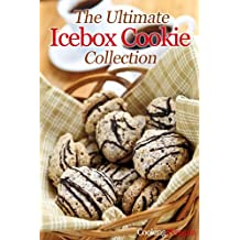 The Ultimate Icebox Cookie Collection (English Edition)