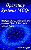 Operating Systems MCQs: Multiple Choice Questions and Answers (Quiz & Tests with Answer Keys)