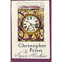 The Space Machine by Christopher Priest (2014-10-09)