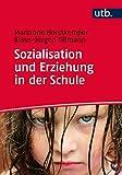 Sozialisation und Erziehung in der Schule - Marianne Horstkemper, Klaus-Jürgen Tillmann