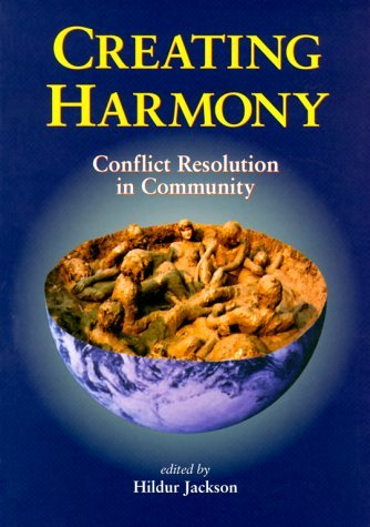Creating Harmony: Conflict Resolution in Community: 1: Written by Edited by Hildur Jackson, 1999 Edition, Publisher: Permanent Publications [Paperback]