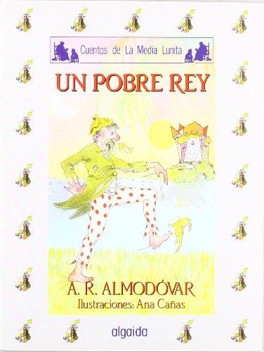 Media lunita nº 38. Un pobre rey (Infantil - Juvenil - Cuentos De La Media Lunita - Edición En Rústica) por Antonio Rodríguez Almodóvar